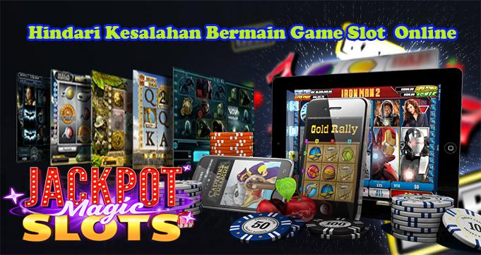 Hindari Kesalahan Bermain Game Slot  Online