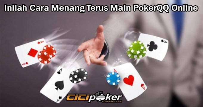 Inilah Cara Menang Terus Main PokerQQ Online