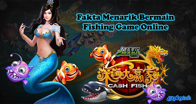 Fakta Menarik Bermain Fishing Game Online