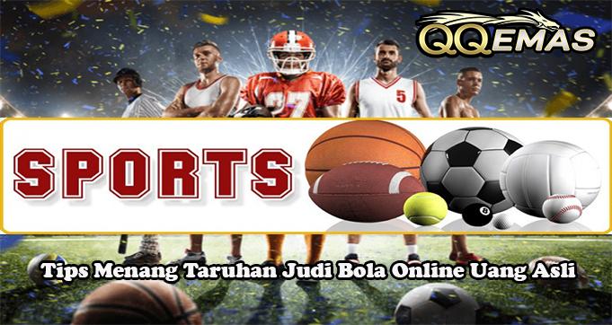 Tips Menang Taruhan Judi Bola Online Uang Asli
